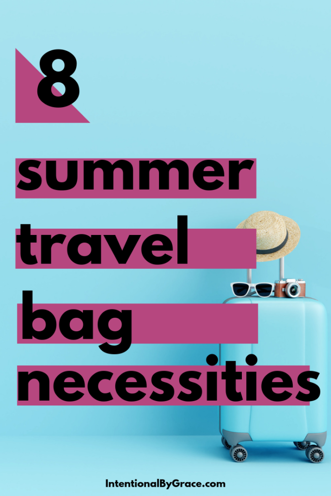 Are you planning to travel this summer? Don't forget these 8 summer travel bag necessities that will make traveling as a family a little better. | IntentionalByGrace.com