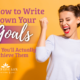 Are you ready to get from where you are to where you want to be? How to write down your goals so you will actually achieve them.   IntentionalByGrace.com