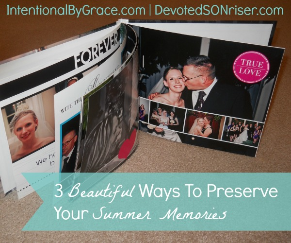 3 Beautiful Ways To Preserve Your Summer Memories