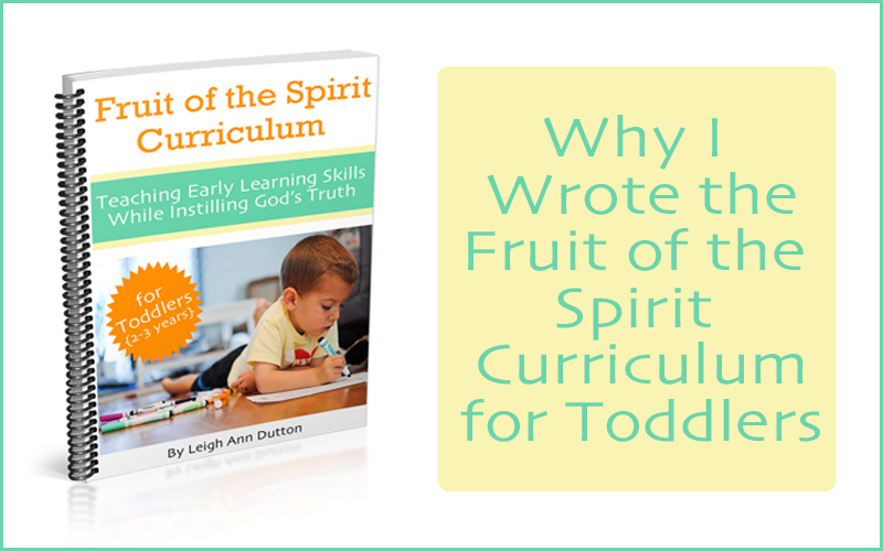 Why I Wrote the Fruit of the Spirit Curriculum for Toddlers