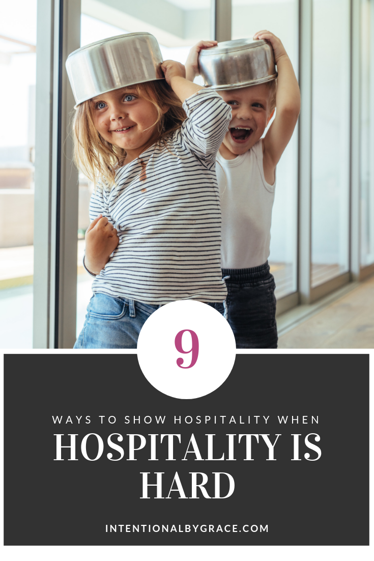 9 ways to show hospitality when hospitality is hard!
