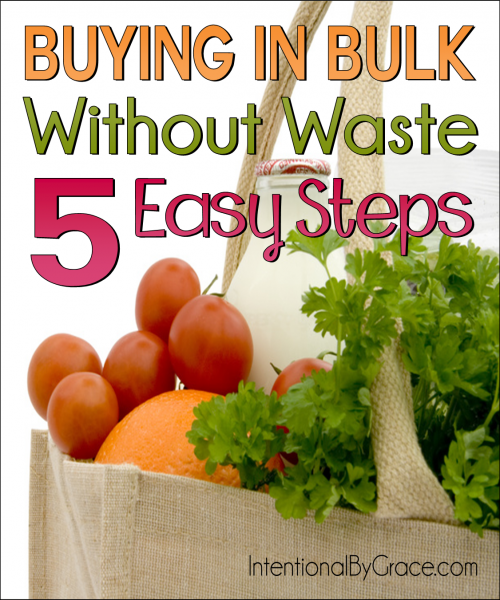 Buying in Bulk WIthout Waste in Five Easy Steps - Intentional By Grace