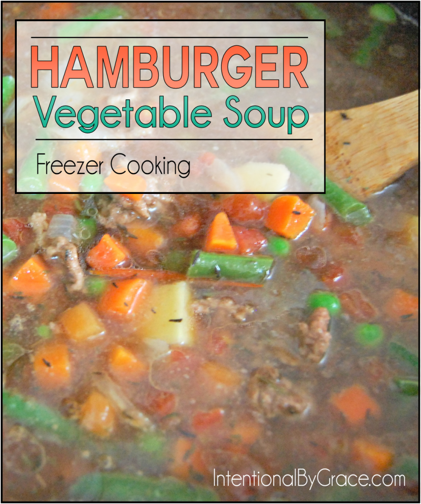 Hamburger Vegetable Soup (Freezer Cooking) - Intentional By Grace