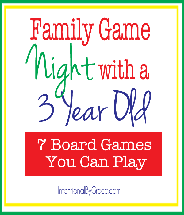 Need some ideas for family game night? Here are 7 games you can play with a three year old!