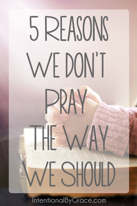 5 reasons we don't pray the way we should_edited-1