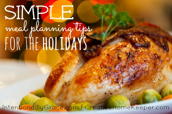 Simple Meal Planning Tips for the Holidays | IntentionalByGrace.com