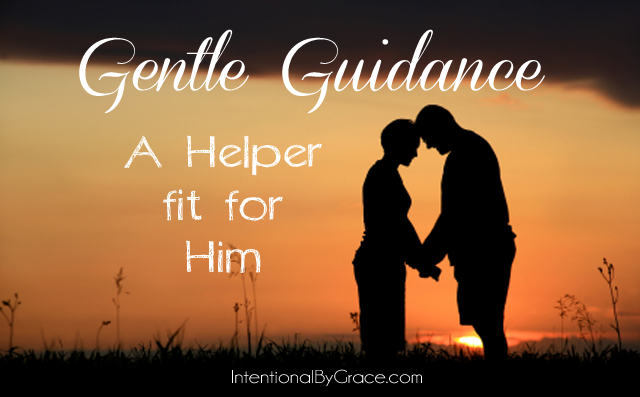 Gentle Guidance – A Helper Fit for Him