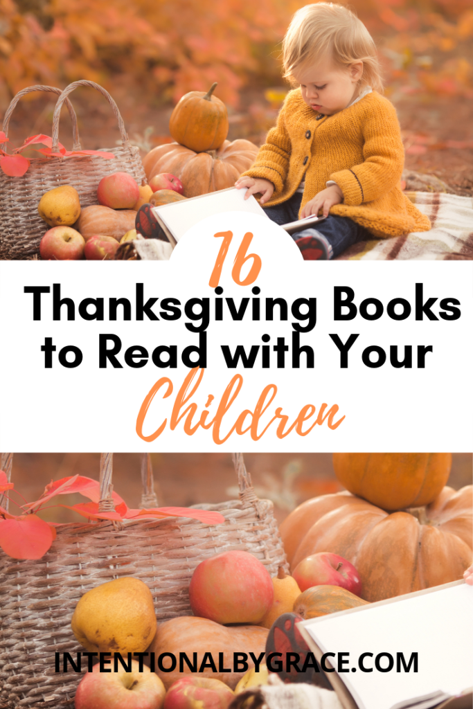 Our favorite Thanksgiving books for kids that teach your children about giving thanks, the first Thanksgiving, turkey fun, and more!  | IntentionalByGrace.com