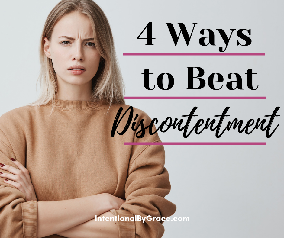 4 ways to Beat Discontentment when you are discouraged