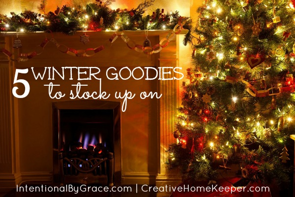 5 Winter Goodies to Stock Up On | IntentionalByGrace.com