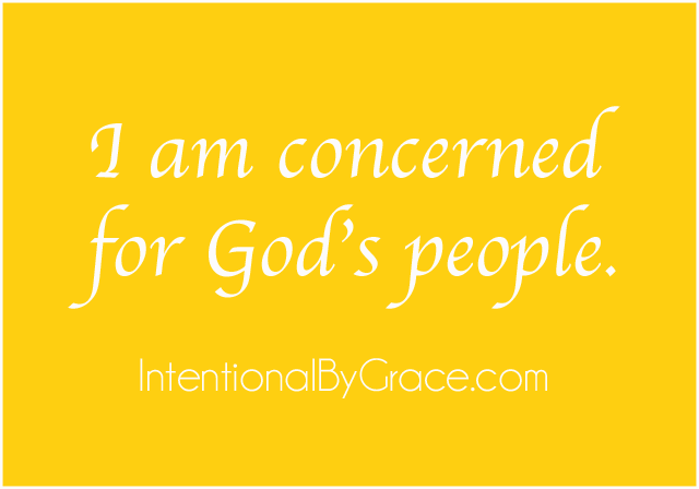 I am concerned for God's people. I am concerned for our nation.