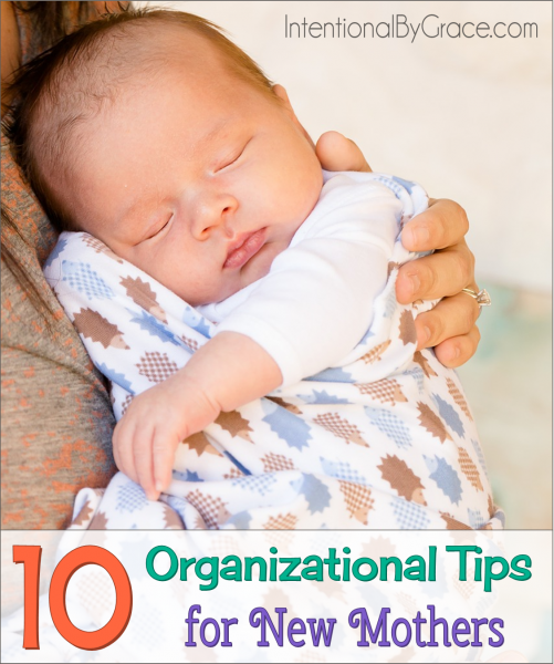 10 organizational tips for new mothers - Intentional By Grace