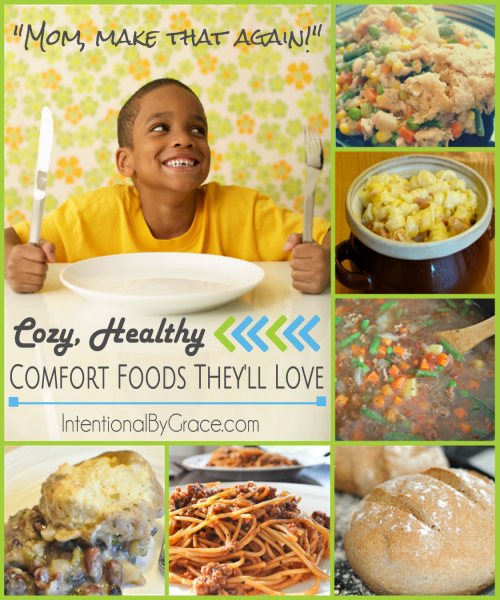 """Mom, make that again!"" Cozy, Healthy Comfort Foods They'll Love - Intentional By Grace"