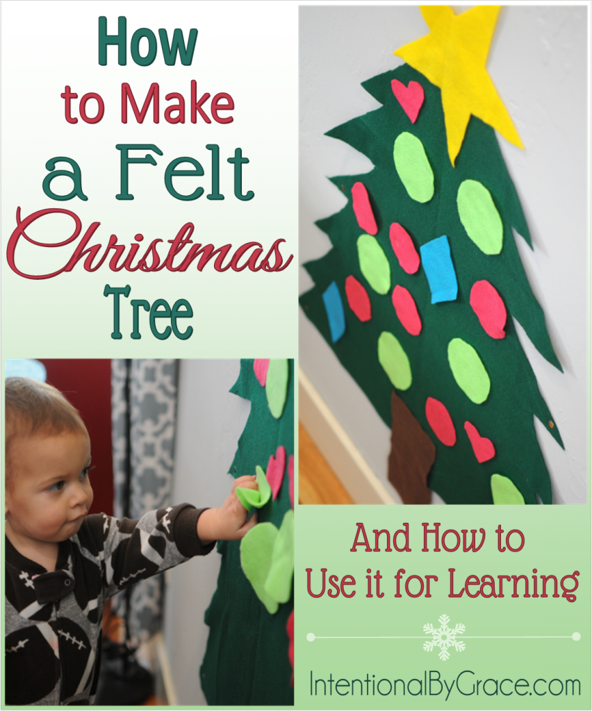 How to Make a Felt Christmas Tree (and How to Use it For Learning) - Intentional By Grace #Christmas #Learning #Activities