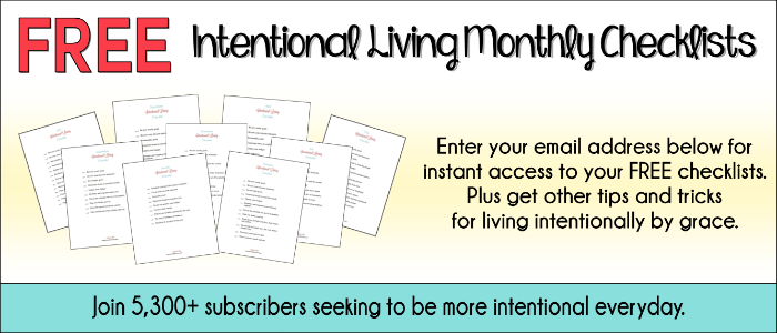 FREE downloadable Intentional Living Checklists to help you be intentional all year long!