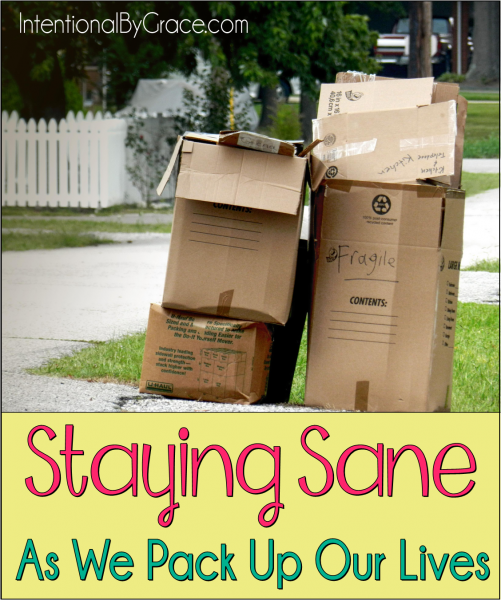 Staying Sane As We Pack Up Our Lives - Intentional By Grace