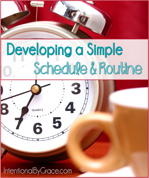Developing a Simple Schedule and Routine - Intentional By Grace