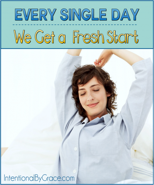 Every Single Day We Get a Fresh Start - Intentional By Grace