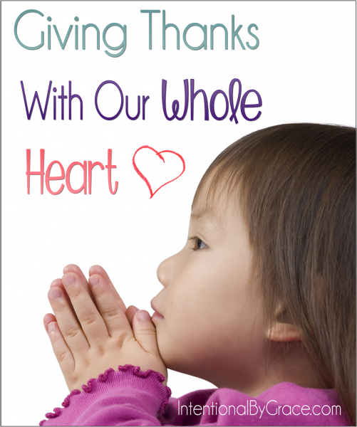 Giving Thanks With Our Whole Heart - Intentional By Grace