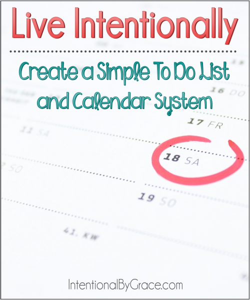 Live Intentionally: Create a Simple To Do List and Calendar System - Intentional By Grace