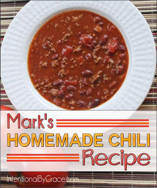 Mark's Homemade Chili Recipe - Intentional By Grace