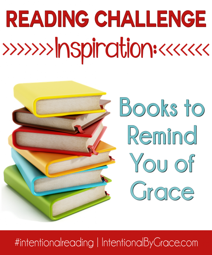 Reading Challenge Inspiration: Books to Remind You of Grace - Intentional By Grace