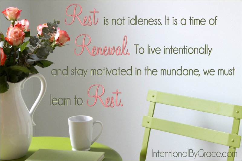Rest is not idleness, It is a time of renewal.