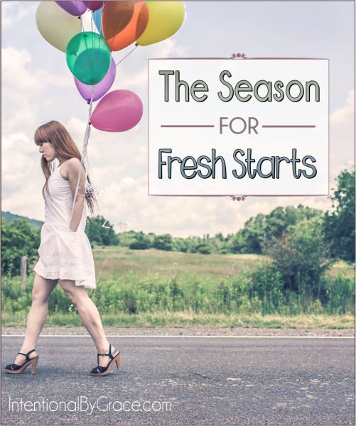 The Season for Fresh Starts - Intentional By Grace