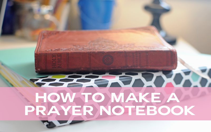 How to Make a Prayer Notebook