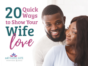 Loving your wife well on a daily basis simply takes consideration and intentionality. Here are 20 quick ways to show your wife love. | IntentionalByGrace.com