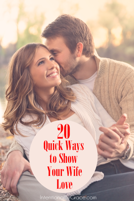20 Quick Ways to Show Your Wife Love