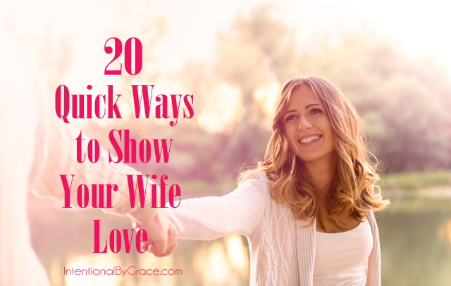 20 Ways to Love Your Wife