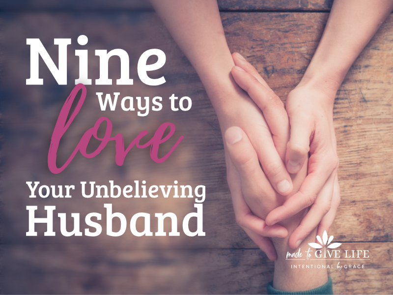 How do you love an unbelieving husband? How has God has called you to love your non Christian husband? Here is some encouragement for you. | IntentionalByGrace.com
