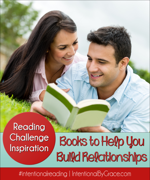 Books to Help You Build Relationships - Intentional By Grace #IntentionalReading