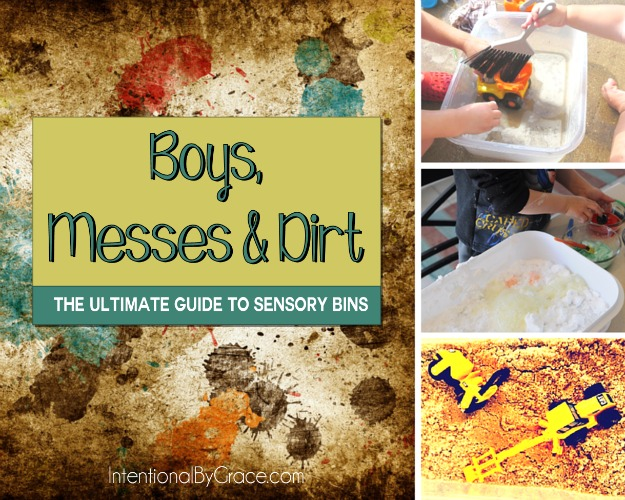 Boys, Messes and Dirt (The Ultimate Guide to Sensory Bins) - Intentional By Grace