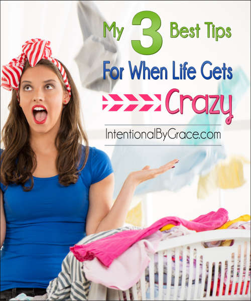 My Three Best Tips for When Life Gets Crazy