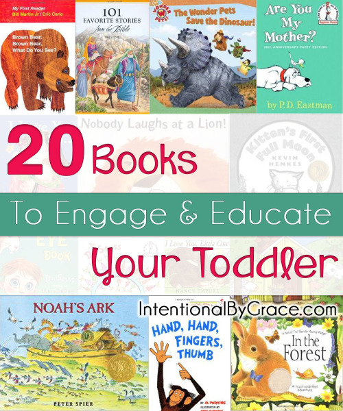 20 Books to Engage and Educate Your Toddler - Intentional By Grace