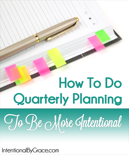 How to Do Quarterly Planning to Be More Intentional - Intentional By Grace