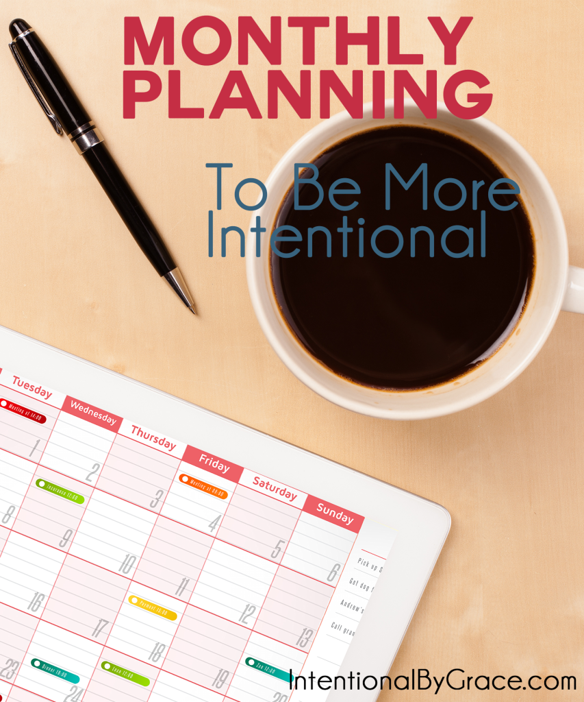 Monthly Planning to Be More Intentional - Intentional By Grace