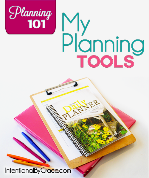 Planning 101 my planning tools intentional by grace for Planning tools