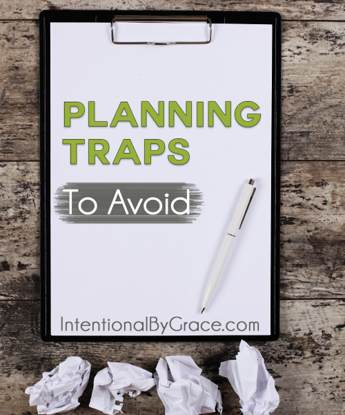 {Planning 101} Planning Traps to Avoid