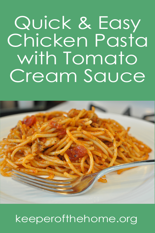 Quick and Easy Chicken Pasta with Tomato Cream Sauce - Intentional By ...