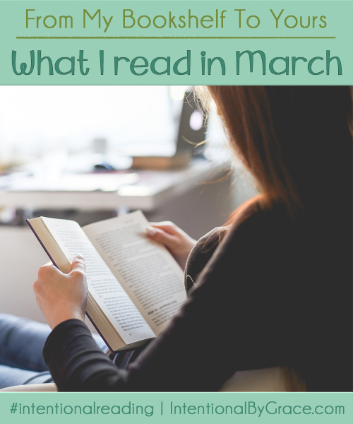 What I Read in March - Intentional By Grace