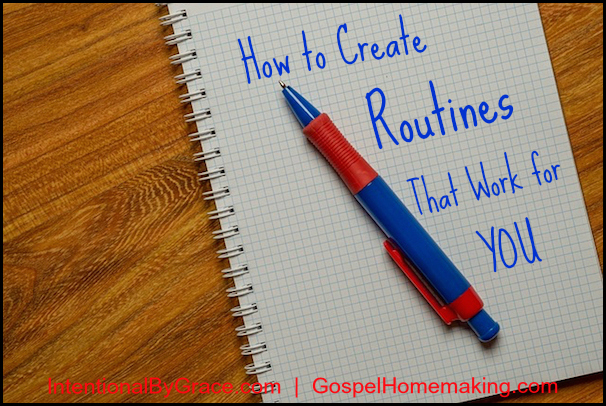 How To Create Routines That Work For You | Here's some simple steps to creating routines that will save time and energy. | IntentionalByGrace.com