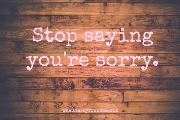 Stop Saying You're Sorry - Living in true, Christ-driven community means letting others accept your good, bad, and ugly.