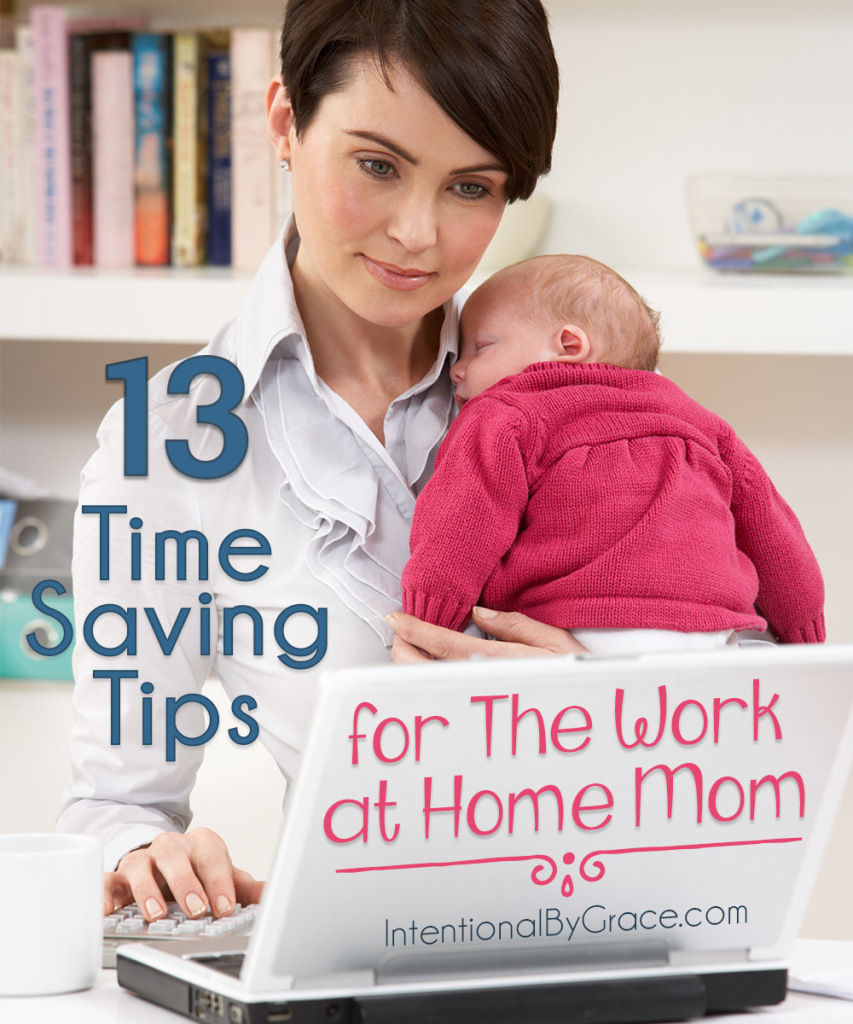 13 Time Saving Tips for the Work at Home Mom - Intentional By Grace