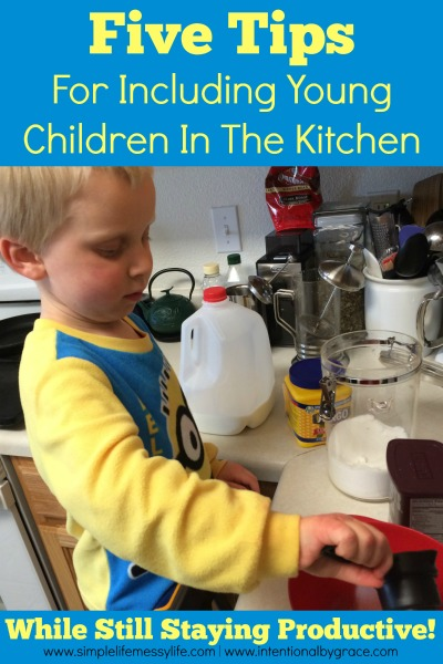 5 Tips for Including Young Children in the Kitchen {while still staying productive!}