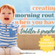 Creating a morning routine for a toddler and preschooler. I want to teach them the value of hard work and build habits to take care of themselves! | IntentionalByGrace.com