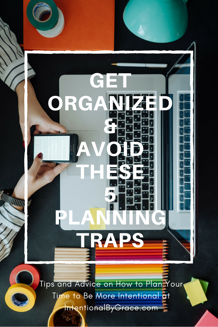 Get Organized and Avoid These 5 Planning Traps