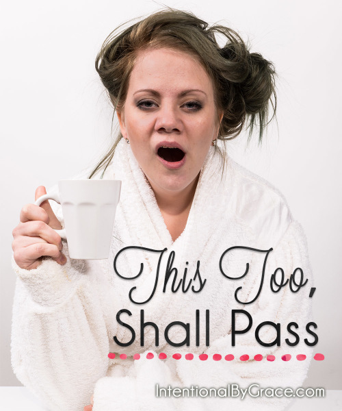 This Too Shall Pass - Intentional By Grace